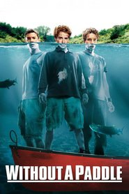 Without a Paddle - movie with Seth Green.