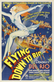 Flying Down to Rio - movie with Dolores del Rio.