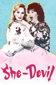 She-Devil is the best movie in Meryl Streep filmography.