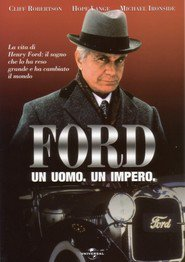 Ford: The Man and the Machine - movie with Michael Ironside.