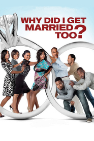 Why Did I Get Married Too? is the best movie in Richard T. Jones filmography.
