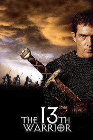 The 13th Warrior - movie with Antonio Banderas.