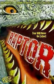 Raptor - movie with Eric Roberts.