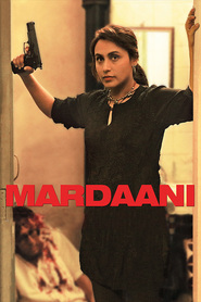 Mardaani - movie with Rani Mukherjee.
