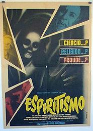 Espiritismo is the best movie in Carmelita Gonzalez filmography.