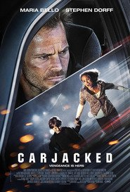 Carjacked - movie with Stephen Dorff.
