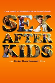 Sex After Kids - movie with Jay Brazeau.