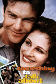 Something to Talk About is the best movie in Julia Roberts filmography.