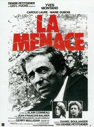 La menace - movie with Yves Montand.