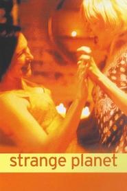 Strange Planet is the best movie in Claudia Karvan filmography.