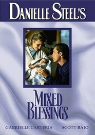 Mixed Blessings - movie with Bruce Greenwood.