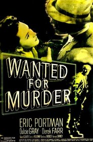 Wanted for Murder is the best movie in Dulcie Gray filmography.