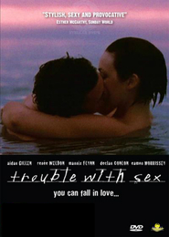 Trouble with Sex is the best movie in Aidan Gillen filmography.