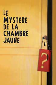 Le mystere de la chambre jaune is the best movie in Denis Podalydes filmography.