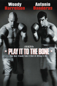 Play It to the Bone is the best movie in Antonio Banderas filmography.