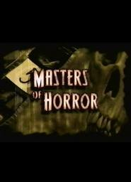 Masters of Horror is the best movie in David Cronenberg filmography.