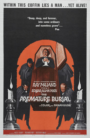 Premature Burial - movie with Ray Milland.