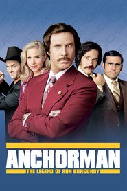 Anchorman: The Legend of Ron Burgundy - movie with Will Ferrell.