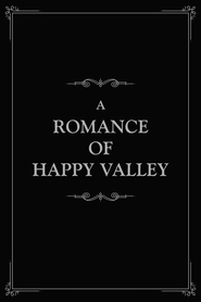 A Romance of Happy Valley is the best movie in Lydia Yeamans Titus filmography.