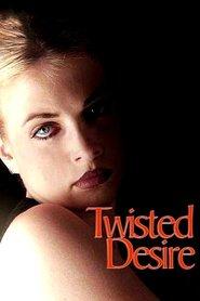 Twisted Desire is the best movie in Melissa Joan Hart filmography.