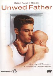 Unwed Father is the best movie in Brian Austin Green filmography.