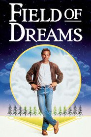 Field of Dreams - movie with Ray Liotta.