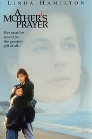 A Mother's Prayer - movie with Kate Nelligan.