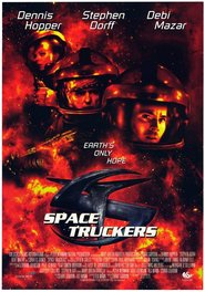 Space Truckers - movie with Stephen Dorff.