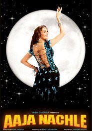Aaja Nachle - movie with Madhuri Dixit.