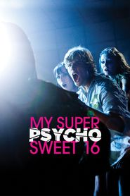 My Super Psycho Sweet 16 is the best movie in Gina Rodriguez filmography.