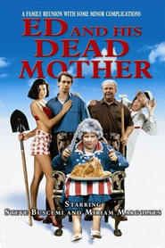 Ed and His Dead Mother - movie with Steve Buscemi.