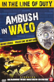 Ambush in Waco: In the Line of Duty - movie with Neal McDonough.