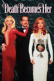 Death Becomes Her - movie with Bruce Willis.