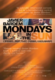 Los lunes al sol is the best movie in Javier Bardem filmography.