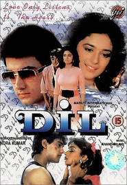 Dil - movie with Madhuri Dixit.