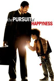 The Pursuit of Happyness - movie with Will Smith.
