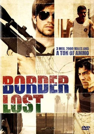 Border Lost is the best movie in Chris Cleveland filmography.
