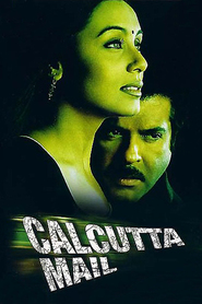 Calcutta Mail - movie with Rani Mukherjee.