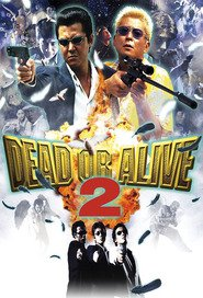 Dead or Alive 2: Tobosha - movie with Sho Aikawa.