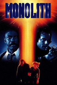 Monolith - movie with Bill Paxton.