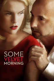 Some Velvet Morning - movie with Stanley Tucci.