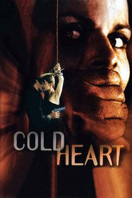 Cold Heart - movie with Jeff Fahey.