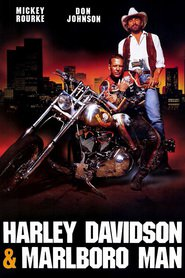 Harley Davidson and the Marlboro Man - movie with Mickey Rourke.