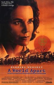 A World Apart - movie with Barbara Hershey.