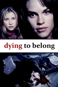 Dying to Belong is the best movie in Hilary Swank filmography.