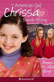 An American Girl: Chrissa Stands Strong is the best movie in Sammi Hanratty filmography.