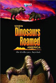 When Dinosaurs Roamed America - movie with John Goodman.