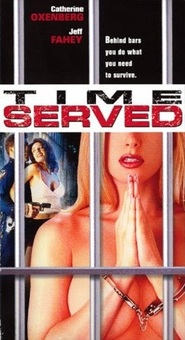 Time Served - movie with Jeff Fahey.