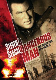 A Dangerous Man - movie with Steven Seagal.