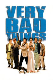 Very Bad Things is the best movie in Rob Brownstein filmography.